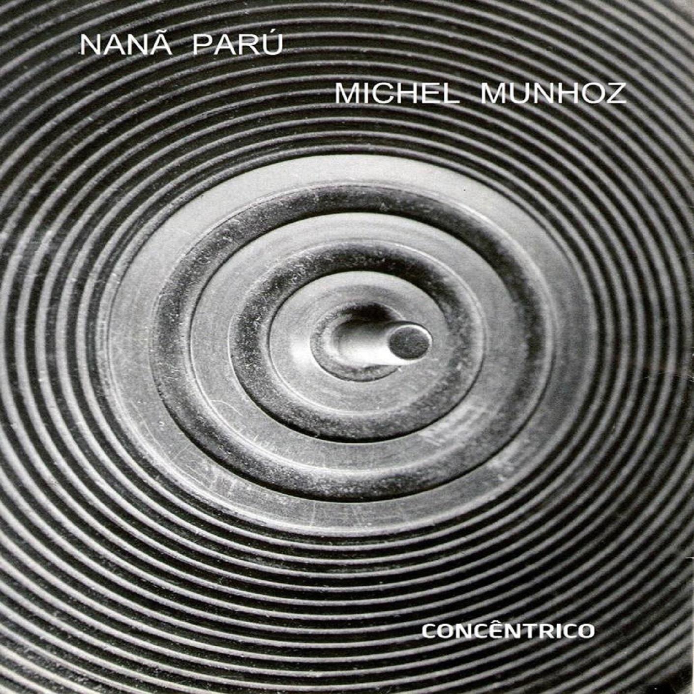 MSRCD063 - Nanã Parú & Michel Munhoz - Concêntrico