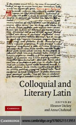 Colloquial and literary Latin by Eleanor Dickey