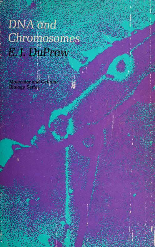 DNA and chromosomes by E. J. DuPraw