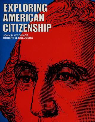 Cover of: Exploring American citizenship | John Richard O'Connor