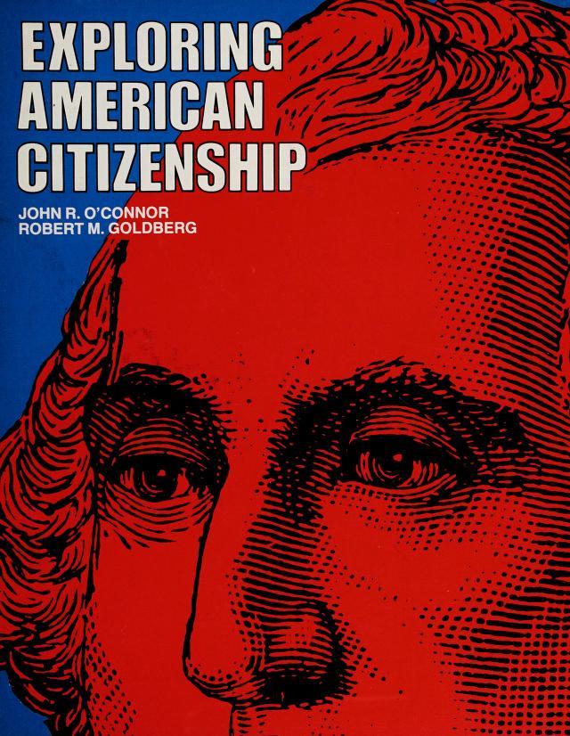 Exploring American citizenship by John Richard O'Connor