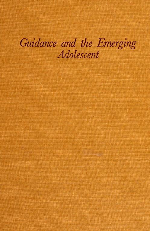 Guidance and the emerging adolescent by Philip A. Perrone