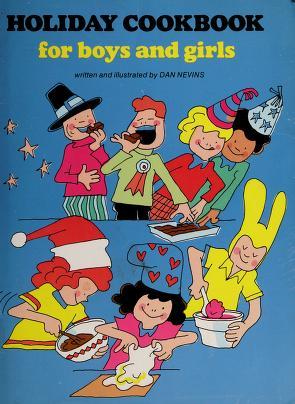 Cover of: Holiday cookbook for boys and girls | Dan Nevins