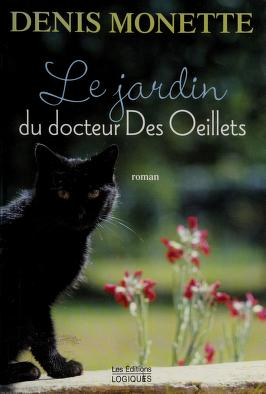 Cover of: Le jardin du docteur Des Œillets | Denis Monette