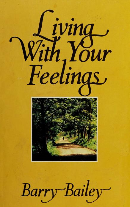 Living with your feelings by Barry Bailey