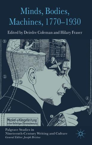 Minds, bodies, machines, 1770-1930 by Deirdre Coleman, Hilary Fraser