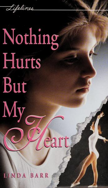 Cover of: Nothing Hurts But My Heart | Linda Barr