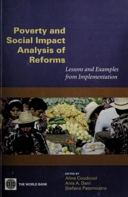 Cover of: Poverty and social impact analysis of reforms | edited by Aline Coudouel, Anis A. Dani, Stefano Paternostro