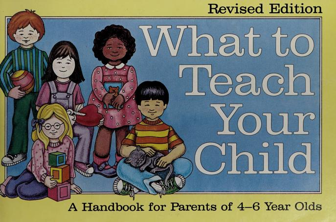What to teach your child by Elizabeth M. Wile