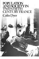 Population and society in twentieth century France by Colin L. Dyer