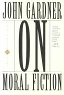 On moral fiction by Gardner, John
